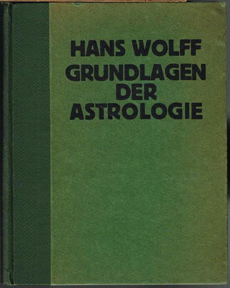 Hans Wolf: Grundlagen der Astrologie.