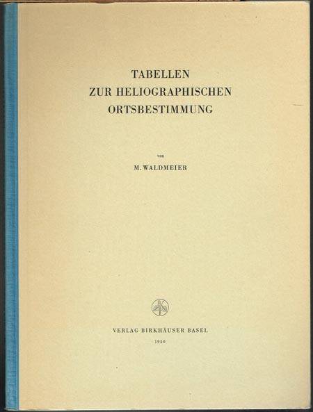 M. Waldmeier: Tabellen zur Heliographischen Ortsbestimmung.