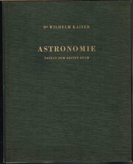 Wilhelm Kaiser: Tafeln zum ersten Buch des Werkes Die geometrischen Vorstellungen in der Astronomie.