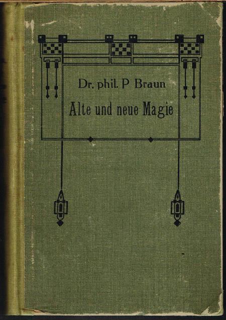 Dr. phil. P. Braun (Dr. Parzival): Alte und neue Magie.