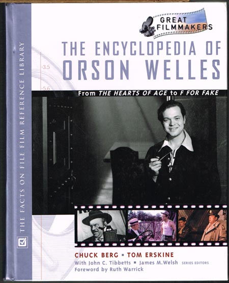 Chuck Berg / Tom Erskine: The Encyclopedia of Orson Welles. From THE HEARTS OF AGE to F FOR FAKE.