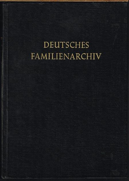 Deutsches Familienarchiv. Ein genealogisches Sammelwerk. Herausgegeben von Gerhard Geßner. Band I.