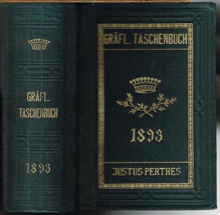 Gothaisches Genealogisches Taschenbuch der Gräflichen Häuser. 1893. Sechsundsechzigster Jahrgang.