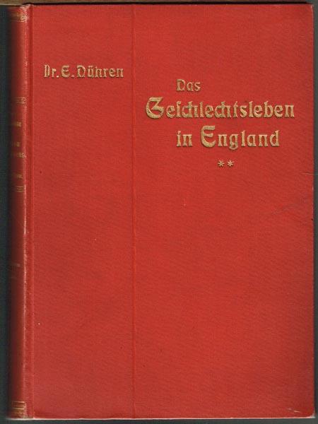 Eugen Dühren (d.i. Iwan Bloch): Das Geschlechtsleben in England. Mit besonderer Beziehung auf London. Band 1 und 2 (von 3).