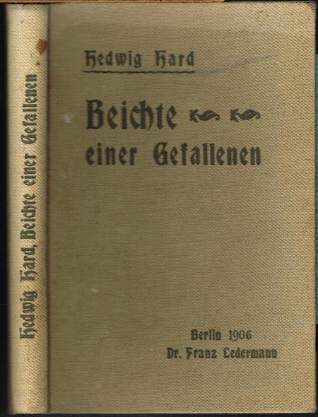 Hedwig Hard: Beichte einer Gefallenen. Mit einer Einleitung von Hans Ostwald.