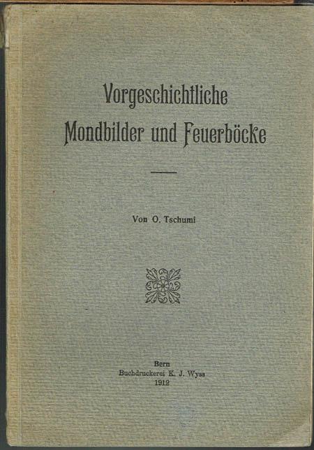 O. Tschumi: Vorgeschichtliche Mondbilder und Feuerböcke.