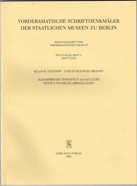 Klaas R. Veenhof / Evelyn Klengel-Brandt: Altassyrische Tontafeln aus Kültepe. Texte und Siegelabrollungen.