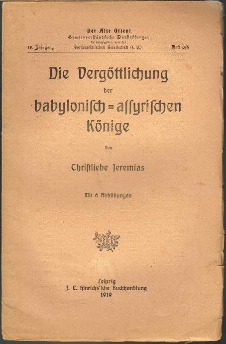 Christliebe Jeremias: Die Vergöttlichung der babylonisch-assyrischen Könige. Mit 6 Abbildungen.