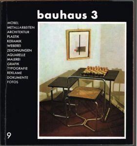 Bauhaus 3. Malerei, Grafik, Aquarelle, Zeichnungen, Plastik, Metallarbeiten, Möbel, Architektur, Typografie, Reklame, Dokumente, Fotos etc.