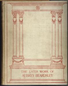 The Later Work of Aubrey Beardsley.