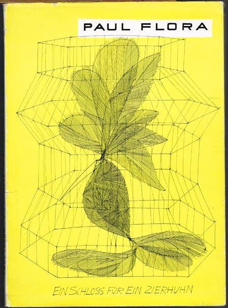 Paul Flora. Ein Schloß für ein Zierhuhn. 31 Zeichnungen und eine autobiographische Einleitung.