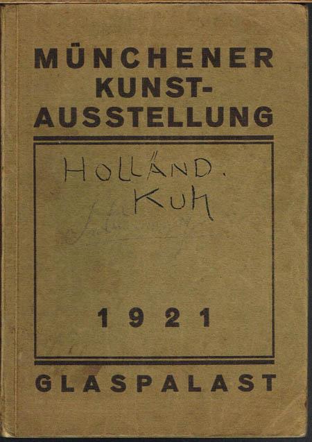 Münchener Kunstausstellung 1921 im Glaspalast veranstaltet von der Münchener Künstlergenossenschaft und der Münchener Secession. Offizieller Katalog.
