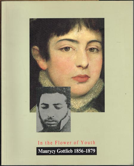 Nehama Guralnik: In the Flower of Youth. Maurycy Gottlieb 1856-1879. With contributions by Eugen Kolb [und] Malinowski.