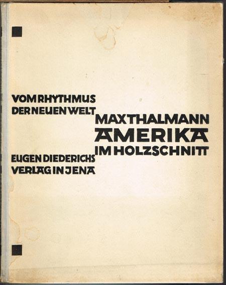 Max Thalmann: Vom Rhythmus der Neuen Welt. Amerika im Holzschnitt.