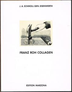 J.A. Schmoll gen. Eisenwerth: Franz Roh. Collagen.