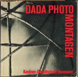 Dada Photographie und Photocollage. Mit Beiträgen von Richard Hiepe, Eberhard Roters, Arturo Schwarz, Werner Spies und Carl-Albrecht Haenlein. Herausgegeben von Carl-Albrecht Haenlein.