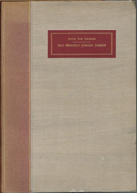 Hugo von Tschudi: Aus Menzels jungen Jahren. Bemerkungen zu seinen frühen Arbeiten und Briefe von ihm an einen Jugendfreund. Mit einem Brieffaksimile, drei Tafeln in Farben-Lichtdruck, neun Tafeln in Lichtdruck und 43 Textabbildungen.