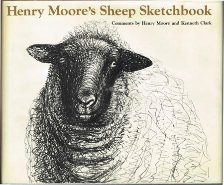 Henry Moore's Sheep Sketchbook. Comments by Henry Moore and Kenneth Clark.
