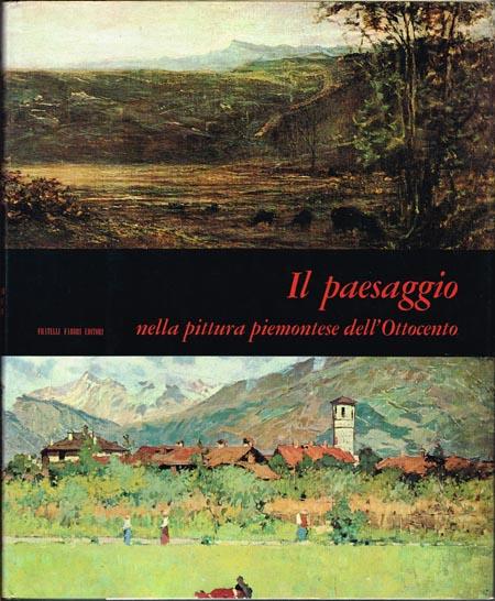 Andreina Griseri: Il paesaggio nella pittura piemontese dell'Ottocento.