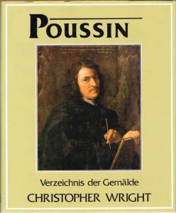 Christopher Wright: Poussin. Gemälde. Ein Kritisches Werksverzeichnis.