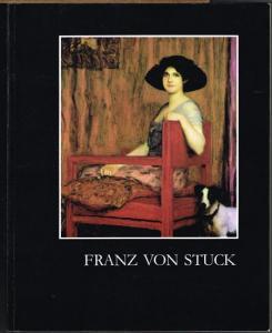 Franz von Stuck. Gemälde, Zeichnung, Plastik aus Privatbesitz. Ausstellung zum 130. Geburtstag.