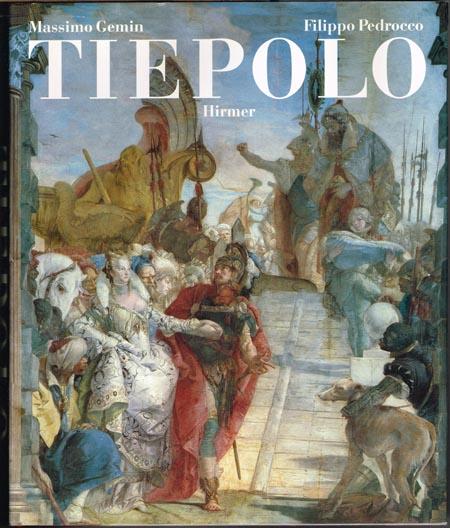 Massimo Gemin / Filippo Pedrocco: Giambattista Tiepolo. Leben und Werk.