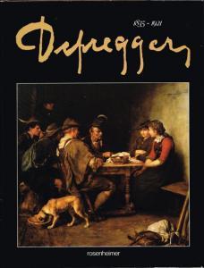 Hans Peter Defregger: Defregger 1835-1921.