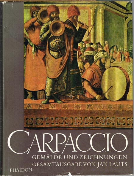 Jan Lauts: Carpaccio. Gemälde und Zeichnungen. Gesamtausgabe.