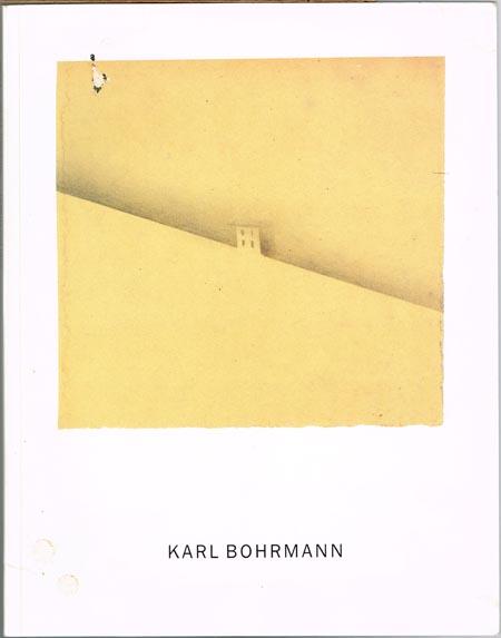 Mannheimer Kunstverein, Stadt Wendlingen am Neckar (Hrsg.): Karl Bohrmann. Arbeiten 1948 - 1990. Mannheimer Kunstverein 13. Januar - 10. Februar 1991. Städtische Galerie Wendlingen am Neckar 24. Februar - 31. März 1991. Kunstverein Springhornhof Neuenk...
