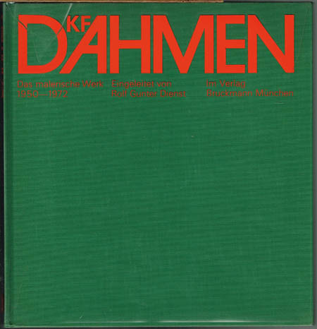 K. F. Dahmen. Das malerische Werk 1950-1972. Eingeleitet von Rolf Gunter Dienst.