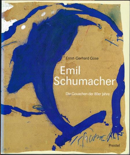 Ernst-Gerhard Güse: Emil Schumacher. Die Gouachen der 80er Jahre. Mit einem Beitrag des Künstlers.
