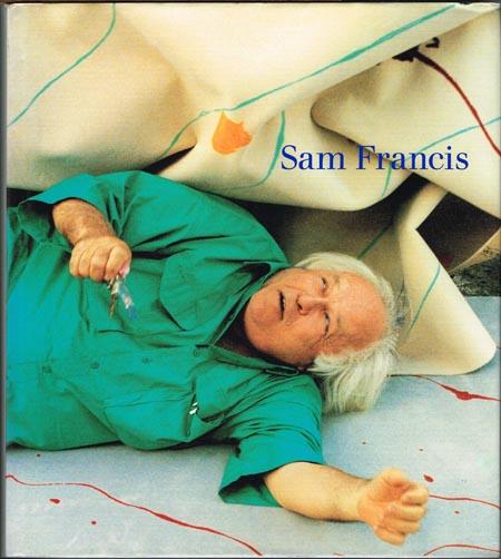Pontus Hulten: Sam Francis.