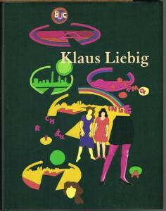 Klaus Liebig. Einführung von Vera Botterbusch. Texte von Wilhelm Kücker, Detlef Lührsen und Armin Zweite. Herausgegeben von Godula Buchholz Liebig.