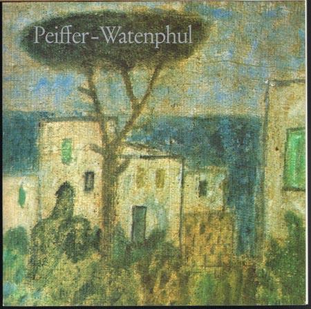 Max Peiffer Watenphul. Gemälde - Aquarelle - Zeichnungen. Kunsthalle Darmstadt, 1. Juli bis 20. August 1972.