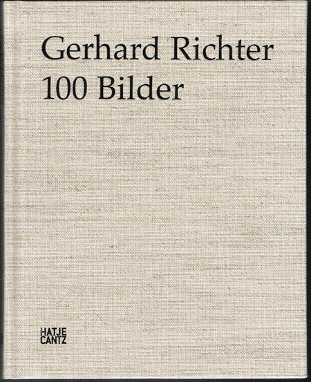 Gerhard Richter. 100 Bilder. Mit Beiträgen von Birgit Pelzer und Guy Tosatto. Herausgegeben von Hans-Ulrich Obrist.