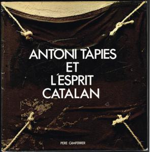 Pere Gimferrer: Antoni Tapies et l'Esprit Catalan.