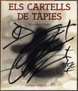 Rosa Maria Malet: Els Cartells de Tàpies. Catalogació establerta per Miquel Tàpies Barba.