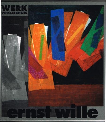Ernst Wille. Werkverzeichnis 1926-1993. Herausgegeben von Hans M. Schmidt mit Beiträgen von Hans M. Schmidt, Uli Bohnen, Heidi Klinkhammer, Werner Janssen, Horst Richter, Christiane Vielhaber [und] Ernst Wille.