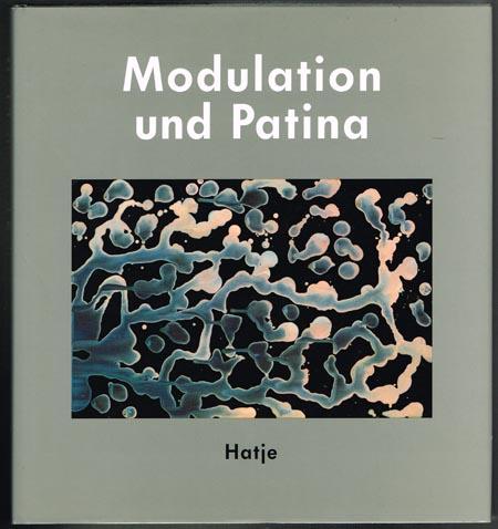 Modulation und Patina. Ein Dokument aus dem Wuppertaler Arbeitskreis um Willi Baumeister, Oskar Schlemmer, Franz Krause 1937-1944. Herausgegeben von Kurt Herberts.