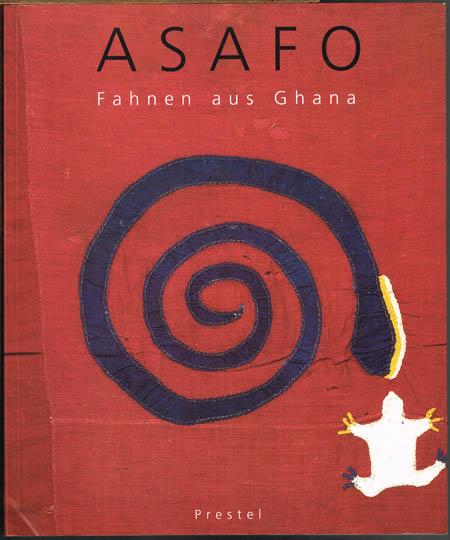 Asafo. Fahnen aus Ghana. Herausgegeben von Ernst-Gerhard Güse. Mit Beiträgen von Iris Hahner-Herzog, Kay Heymer, Werner Schmalenbach und Ernst-Gerhard Güse.