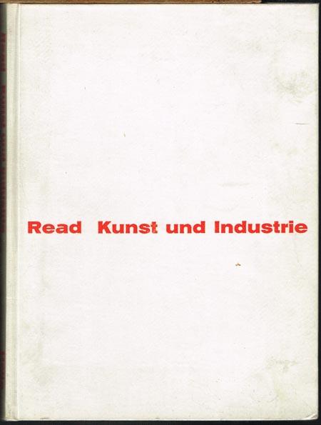 Herbert Read: Kunst und Industrie. Grundsätze industrieller Formgebung.