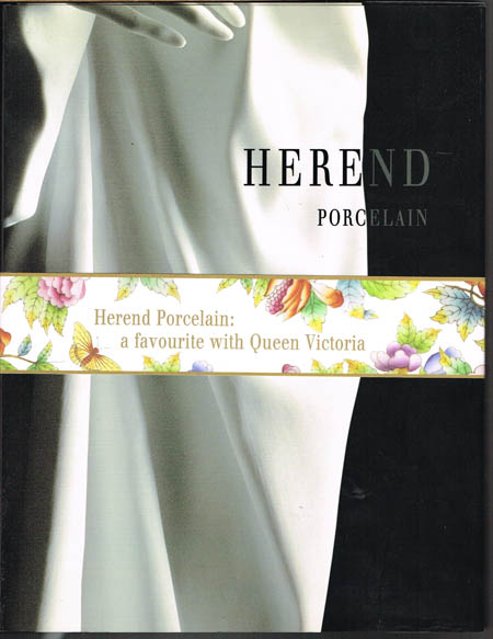 Gabriella Balla: Herend Porcelain. The history of a Hungarian institution.