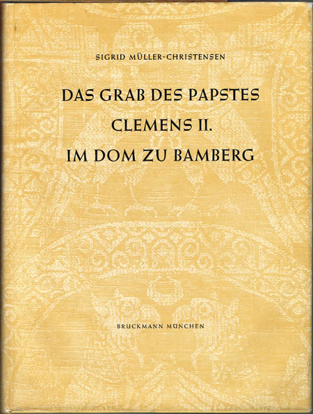 Sigrid Müller-Christensen: Das Grab des Papstes Clemens II. im Dom zu Bamberg. Mit einer Studie zur Lebensgeschichte des Papstes von Alexander Freiherr von Reitzenstein.