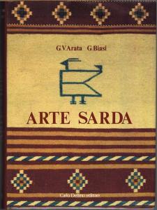 G. V. Arata / G. Biasi: Arte Sarda. Con 16 Tavole a colori e 374 Tavole in nero.