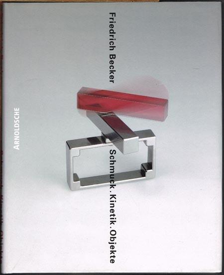Friedrich Becker. Schmuck. Kinetik. Objekte. Jewellery. kinetic. objects.