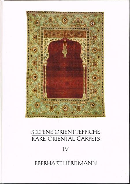 Eberhart Herrmann: Seltene Orientteppiche - Rare Oriental Carpets. IV. Struktur-Analysen: Klaus Frantz, Ulrike Herrmann. Mit einem Essay von Heinz Meyer (Der Orientalische Knüpfteppich als Kunstwerk).