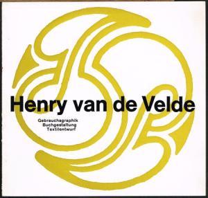 Henry van de Velde. Gebrauchsgraphik, Buchgestaltung, Textilentwurf.