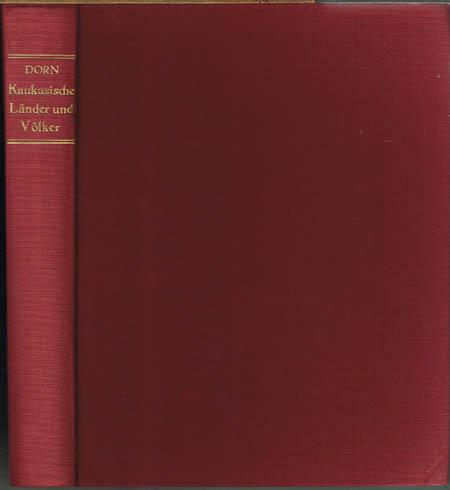 Bernhard Dorn: Beiträge zur Geschichte der Kaukasischen Länder und Völker, aus Morgenländischen Quellen. 5 Teile in 1 Band.