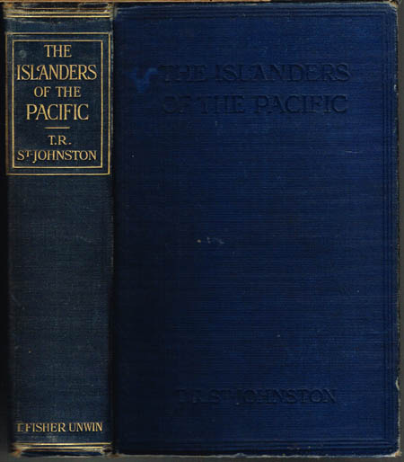 T. R. St.-Johnston: The Islanders of the Pacific or The Children of the Sun. With maps and 32 pages of illustrations.