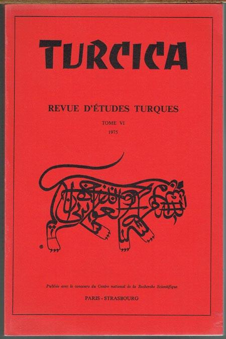 Turcica. Revue d'Études Turques. Tome VI, 1975.